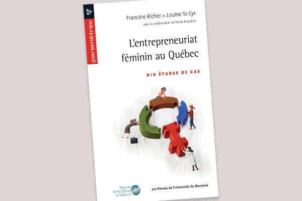 L'entrepreneuriat féminin au Québec : Dix études de cas