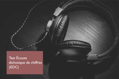 Test Écoute dichotique de chiffres (EDC)