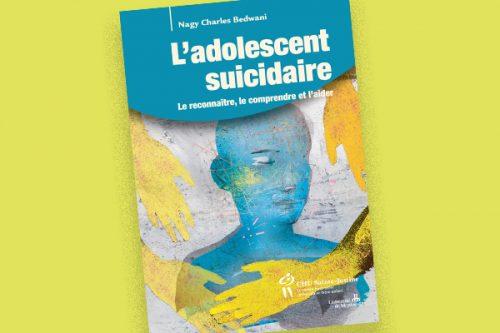 L'adolescent suicidaire : Le reconnaître, le comprendre et l'aider