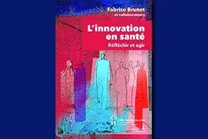 L'innovation en santé : Réfléchir et agir