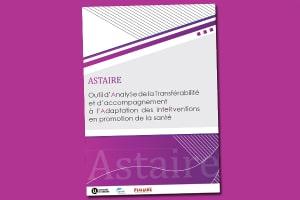 ASTAIRE: Outil d'AnalySe de la Transférabilité et d'accompagnementà l'Adaptation des InteRventions en promotion de la santé