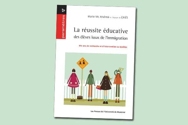 La réussite éducative des élèves issus de l'immigration : Dix ans de recherche et d'intervention au Québec