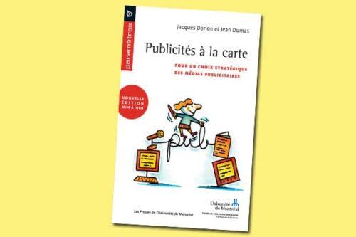 Publicités à la carte : pour un choix stratégique des médias publicitaires (2e édition)