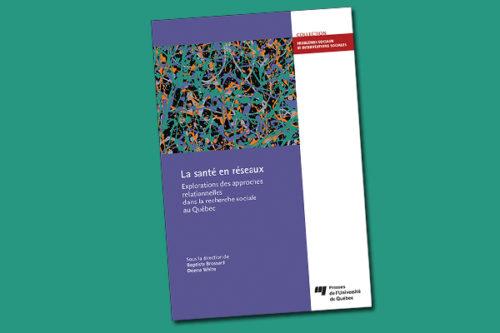 La santé en réseaux : explorations des approches relationnelles dans la recherche sociale au Québec