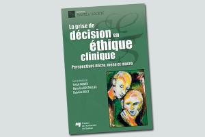 La prise de décision en éthique clinique : perspectives micro