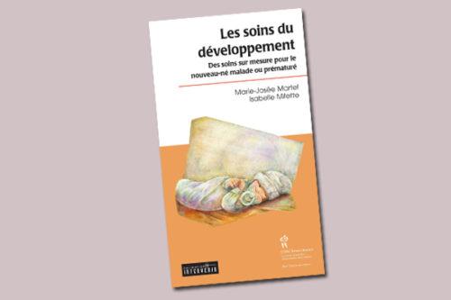 Les soins du développement : des soins sur mesure pour le nouveau-né malade ou prématuré