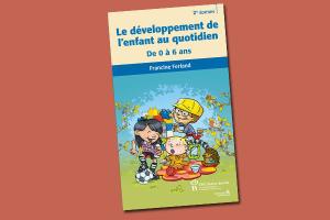 Le développement de l'enfant au quotidien de 0 à 6 ans 2e édition (ACCORD NON OBTENU?)