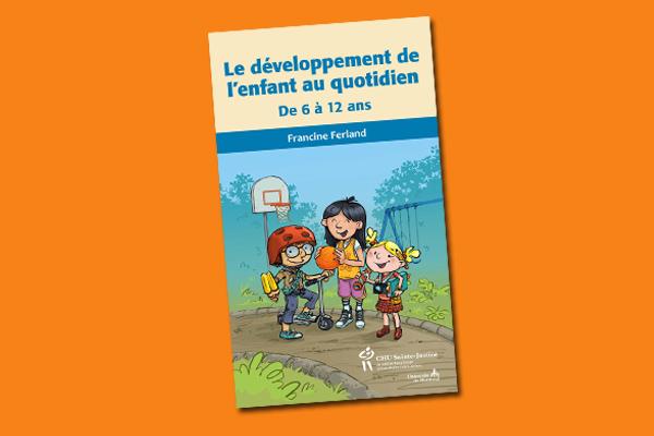 Le développement de l'enfant au quotidien : de 6 à 12 ans