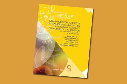 Intégration professionnelle des immigrants, mobilisation des réseaux sociaux et circulation de l'information. Le cas de Bordeaux-Cartierville et de Saint-Laurent