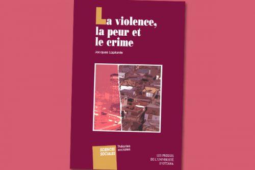 La Violence, la peur et le crime