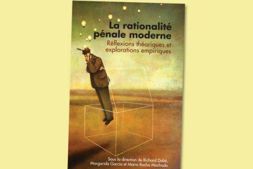 La rationalité pénale moderne : Réflexions théoriques et explorations empiriques
